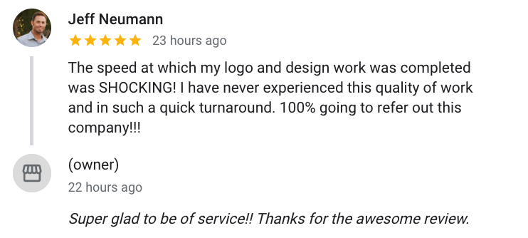 The speed at which my logo and design work was completed was SHOCKING! I have never experienced this quality of work and in such a quick turnaround. 100% going to refer out this company!!!